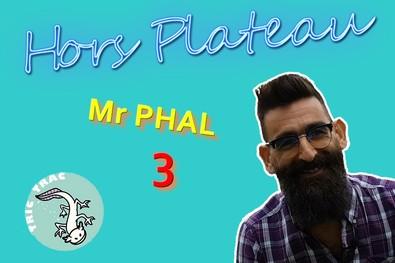 L'interview de Mr Phal :