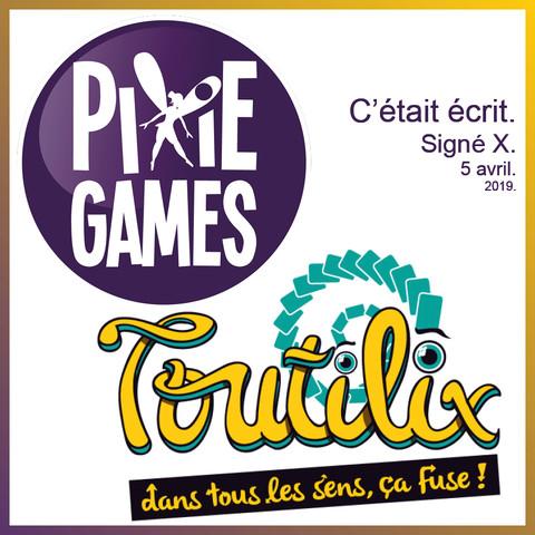 PIXIE GAMES et TOUTILIX ! Et autres nouvelles post FIJ.