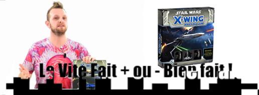 Vite fait, + ou - bien fait : X-Wing Miniatures Game
