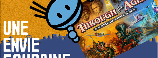 Une Envie Soudaine de Through The Ages