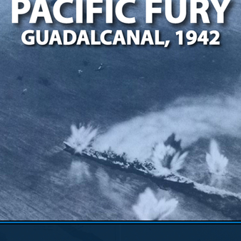 PACIFIC FURY Guadalcanal, 1942