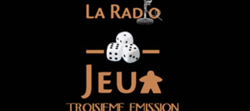 La radio des jeux, troisième