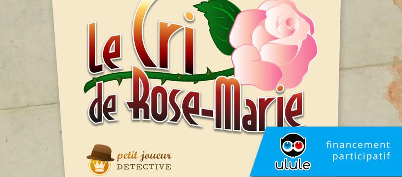 Le cri de Rose-Marie, une épineuse affaire