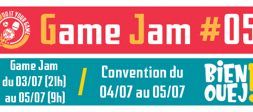 Game Jam #05 : Bienouej et Do It Your Game