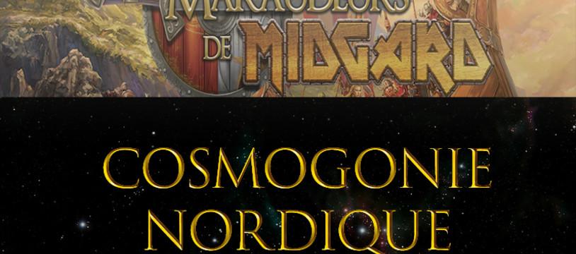 [Maraudeurs de Midgard] Cosmogonie et croyances Vikings !