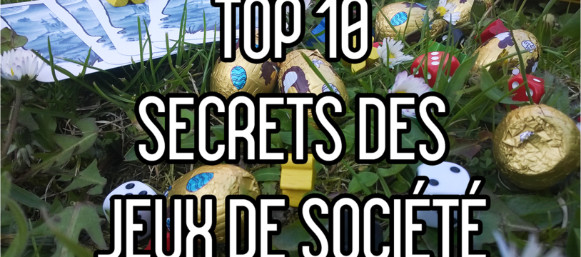 Top 10 - Les Secrets des Jeux de Société
