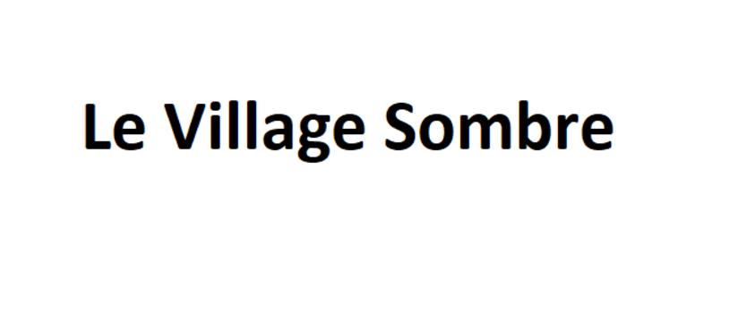 Le Kickstarter de la semaine : Le Village Sombre