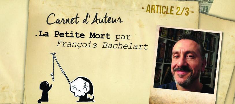 Carnet d'Auteur [Part 2/3] - La Petite Mort par François Bachelart