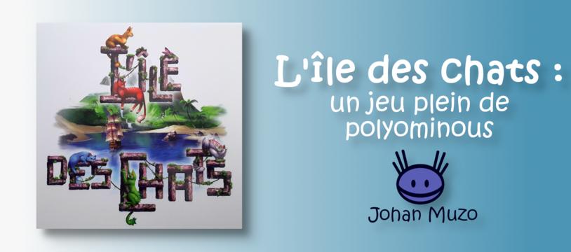 L'Île des Chats : un jeu plein de polyominous !