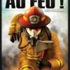 Au Feu! 911 pompiers