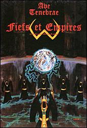 Ave Tenebrae : Fiefs et Empires