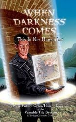 When Darkness Comes : This Is Not Happening