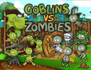 Goblins vs Zombies