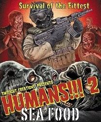 Humans!!! 2 : Sea Food
