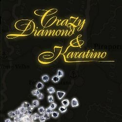 Crazy Diamond & Karatino