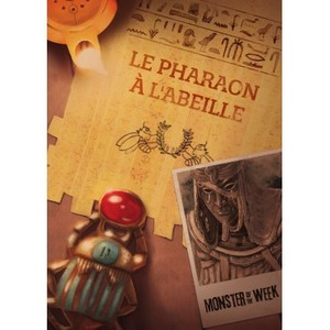 Monster of the Week :  Le pharaon à l'abeille