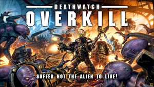 DeathWatch : Overkill