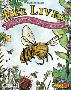 Bee Lives : We Will Only Know Summer