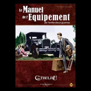 L'Appel de Cthulhu V6 - Le Manuel de l'Equipement de l'Entre-deux-Guerre