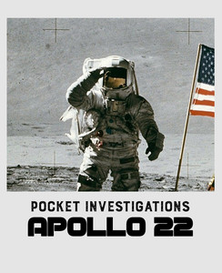 Pocket Investigations: Apollo 22