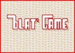 Blat' Game
