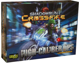 Shadowrun : Crossfire - High Caliber Ops