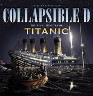 Collapsible D: The Final Minutes of the Titanic