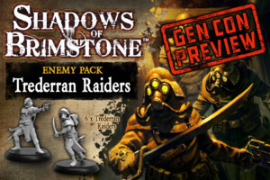 Shadows of Brimstone - Trederran Raiders GenCon Preview