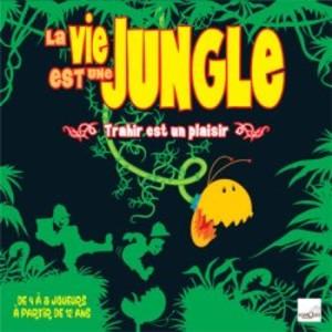 Vie est une jungle (la)