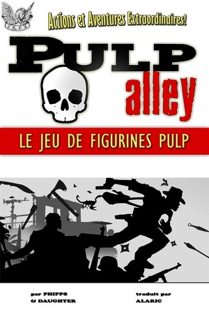 Pulp Alley - Le jeu de figurines Pulp