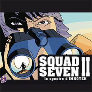 Squad Seven 2 - Le spectre d'Imhotek
