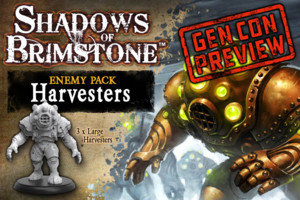 Shadows of Brimstone - Harvesters GenCon Preview