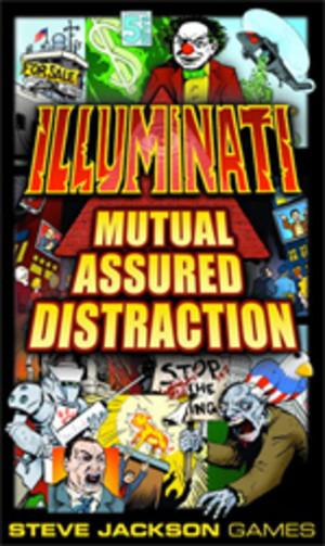 Illuminati : Mutual Assured Distraction