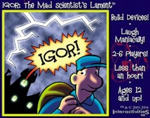 Igor : The Mad Scientist's Lament