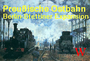 Preußische Ostbahn : Berlin-Stettiner Expansion