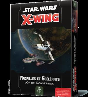Star Wars - X-Wing 2 : Racailles et Scélérats - Kit de Conversion