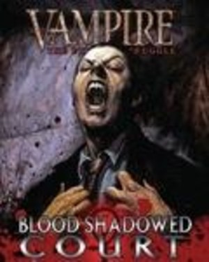 Vampire : The Eternal Struggle : Blood Shadowed Court