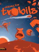 Asking for Trobils