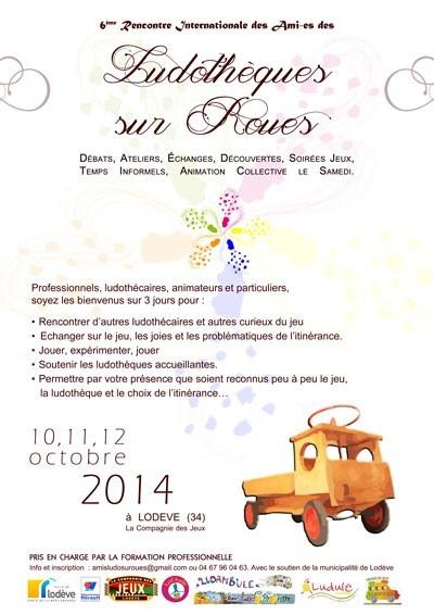 """""""La 6ème rencontre internationale des amies des ludothèques sur roues aura lieu les 10,11 et 12 octobre 2014 à Lodève (34)"""""""